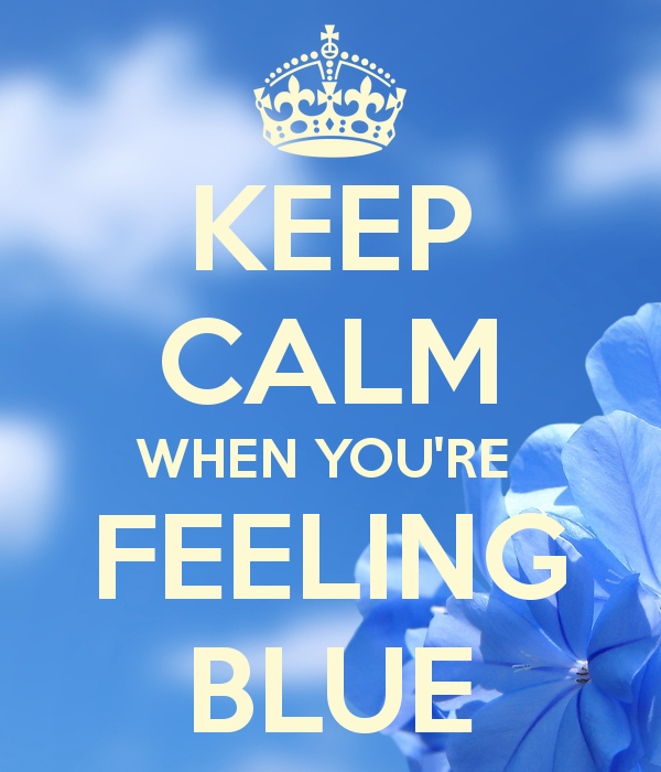 keep-calm-when-you-re-feeling-blue1
